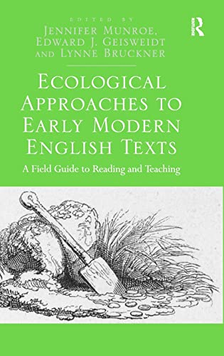 9781472416728: Ecological Approaches to Early Modern English Texts: A Field Guide to Reading and Teaching