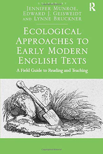 9781472416735: Ecological Approaches to Early Modern English Texts: A Field Guide to Reading and Teaching