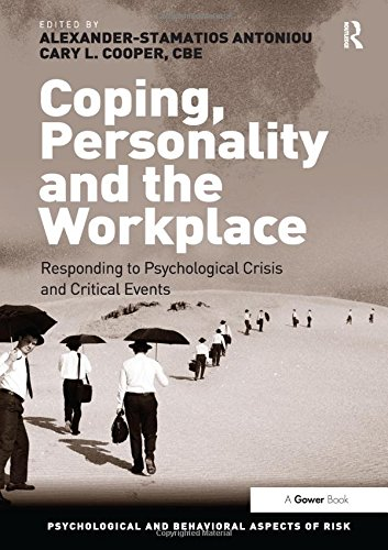9781472416827: Coping, Personality and the Workplace: Responding to Psychological Crisis and Critical Events (Psychological and Behavioural Aspects of Risk)