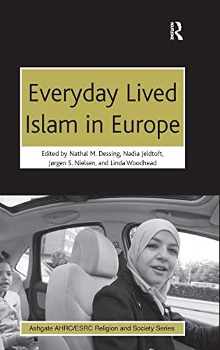 Everyday Lived Islam in Europe: Dessing, Nathal M. & Nadia Jeldtoft & Jorgen S. Nielsen & Linda ...