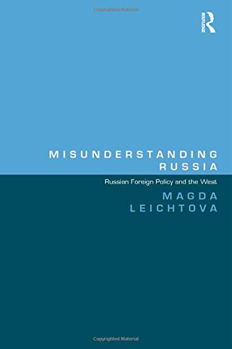 9781472417893: Misunderstanding Russia: Russian Foreign Policy and the West