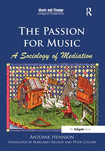 9781472418104: The Passion for Music: A Sociology of Mediation (Music and Change: Ecological Perspectives)