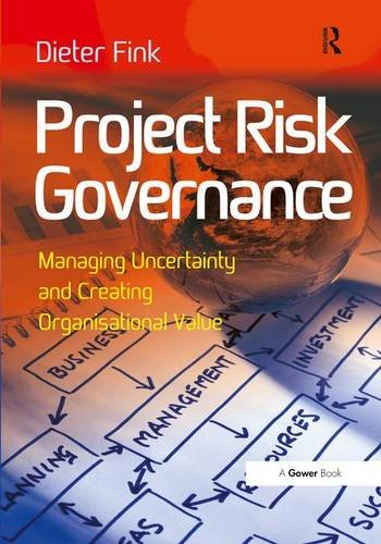 Project Risk Governance; Managing Uncertainty and Creating: FINK, DIETER