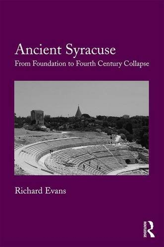 9781472419378: Ancient Syracuse: From Foundation to Fourth Century Collapse