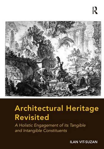 9781472420626: Architectural Heritage Revisited: A Holistic Engagement of its Tangible and Intangible Constituents