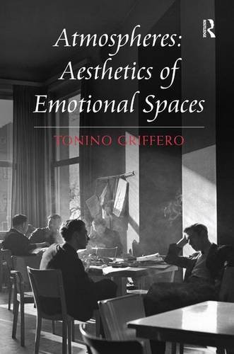 9781472421722: Atmospheres: Aesthetics of Emotional Spaces