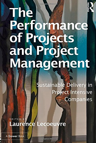 9781472421890: The Performance of Projects and Project Management: Sustainable Delivery in Project Intensive Companies