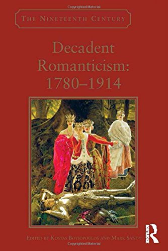 9781472422422: Decadent Romanticism: 1780-1914 (The Nineteenth Century Series)