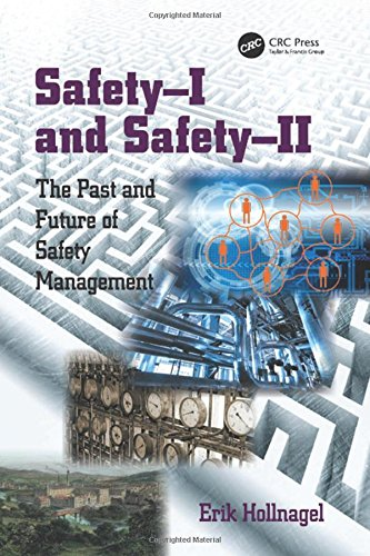 9781472423054: Safety-I and Safety-II: The Past and Future of Safety Management