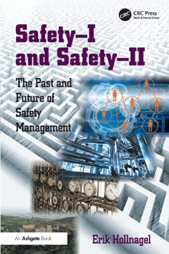 9781472423085: Safety-I and Safety-II: The Past and Future of Safety Management