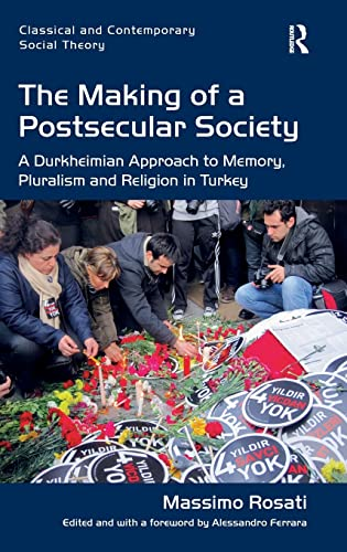 The Making of a Postsecular Society: A Durkheimian Approach to Memory, Pluralism and Religion in ...