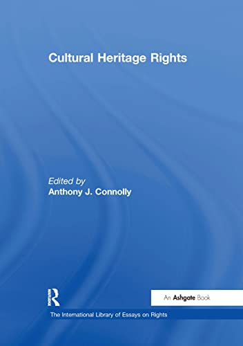 Cultural Heritage Rights (Hardback): Anthony J. Connolly