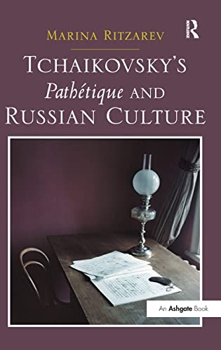 9781472424112: Tchaikovsky's Pathétique and Russian Culture