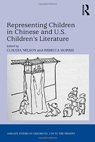 Representing Children in Chinese and U.S. Children's Literature (Ashgate Studies in Childhood,...