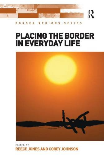 9781472424549: Placing the Border in Everyday Life (Border Regions Series)