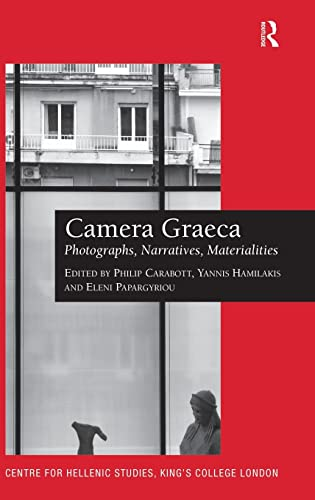 Camera Graeca: Photographs, Narratives, Materialities (Publications of the Centre for Hellenic ...