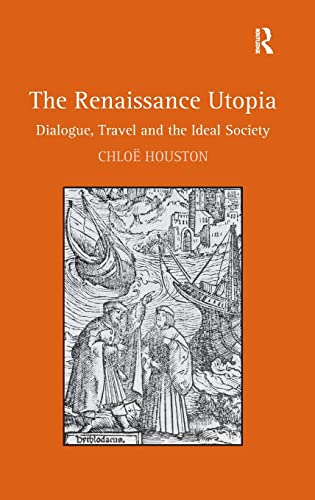 9781472425034: The Renaissance Utopia: Dialogue, Travel and the Ideal Society