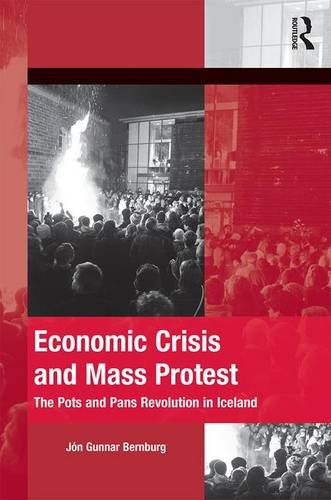 9781472425478: Economic Crisis and Mass Protest: The Pots and Pans Revolution in Iceland (The Mobilization Series on Social Movements, Protest, and Culture)