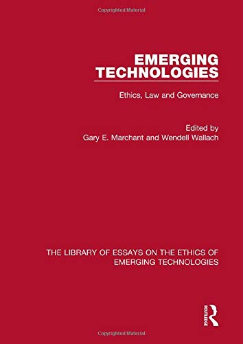 9781472428448: Emerging Technologies: Ethics, Law and Governance (The Library of Essays on the Ethics of Emerging Technologies) (Volume 3)