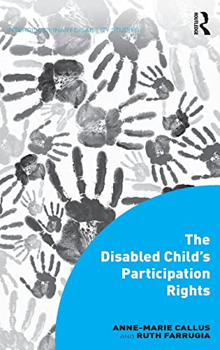 The Disabled Child's Participation Rights (Interdisciplinary Disability Studies): Anne-Marie ...