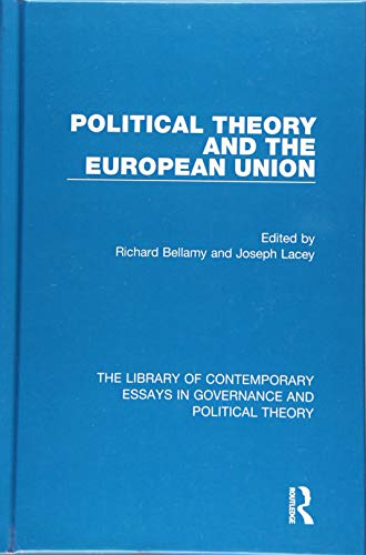 9781472428646: Political Theory and the European Union (The Library of Contemporary Essays in Governance and Political Theory)