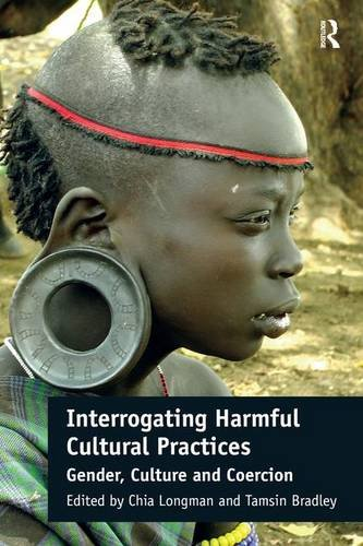9781472428882: Interrogating Harmful Cultural Practices: Gender, Culture and Coercion
