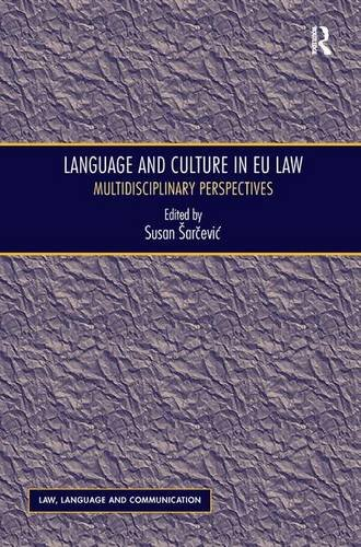 9781472428974: Language and Culture in EU Law: Multidisciplinary Perspectives
