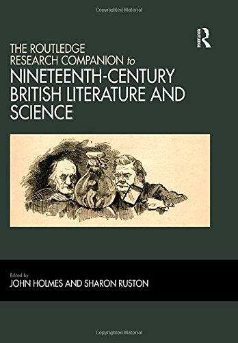 The Routledge Research Companion to Nineteenth-Century British Literature and Science (Hardback)