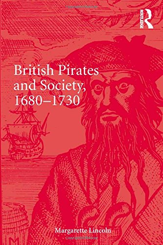 9781472429933: British Pirates and Society, 1680-1730