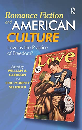 9781472431523: Romance Fiction and American Culture: Love as the Practice of Freedom?