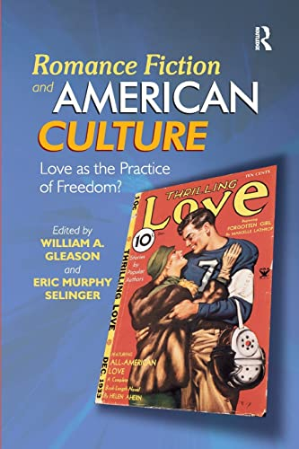 9781472431530: Romance Fiction and American Culture: Love as the Practice of Freedom?