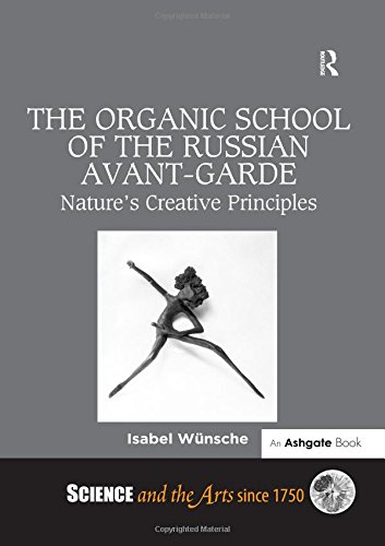 9781472432698: The Organic School of the Russian Avant-Garde: Nature's Creative Principles