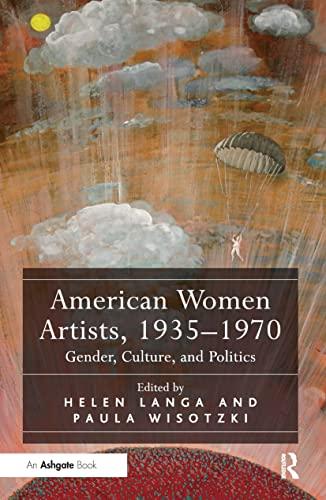 9781472432827: American Women Artists, 1935-1970: Gender, Culture, and Politics