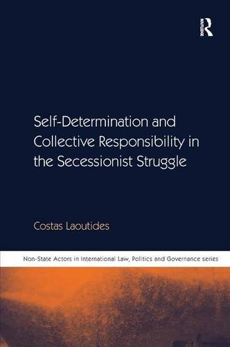 Self-Determination and Collective Responsibility in the Secessionist Struggle (Non-State Actors in ...