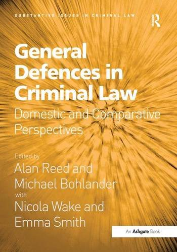 9781472433350: General Defences in Criminal Law: Domestic and Comparative Perspectives (Substantive Issues in Criminal Law)