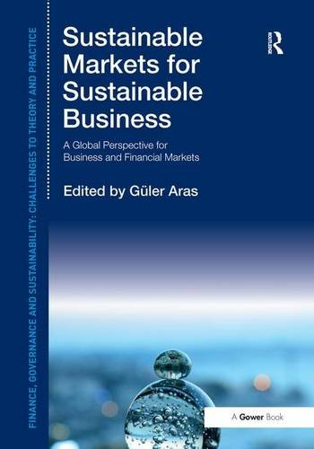 Sustainable Markets for Sustainable Business: A Global Perspective for Business and Financial ...