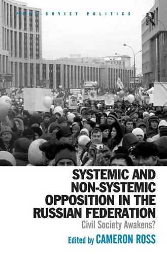 9781472435040: Systemic and Non-Systemic Opposition in the Russian Federation: Civil Society Awakens? (Post-Soviet Politics)