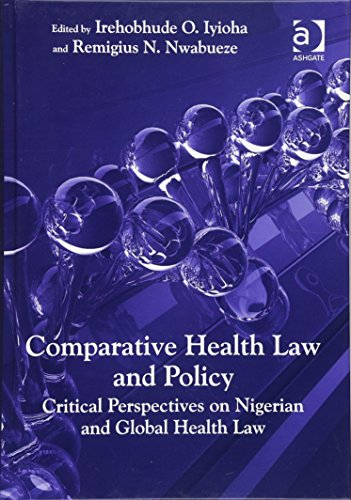 9781472436757: Comparative Health Law and Policy: Critical Perspectives on Nigerian and Global Health Law