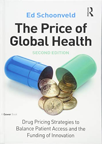 9781472438805: The Price of Global Health: Drug Pricing Strategies to Balance Patient Access and the Funding of Innovation