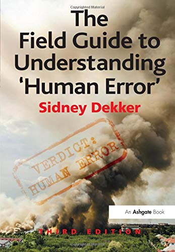 9781472439055: The Field Guide to Understanding 'Human Error'
