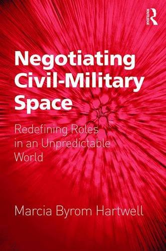 Negotiating Civil-Military Space: Redefining Roles in an: Dr. Marcia Byrom