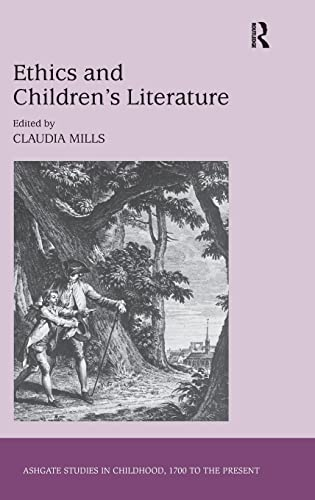 9781472440723: Ethics and Children's Literature (Studies in Childhood, 1700 to the Present)