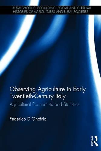 Observing Agriculture in Early Twentieth-Century Italy: Agricultural: Dr. Federico D