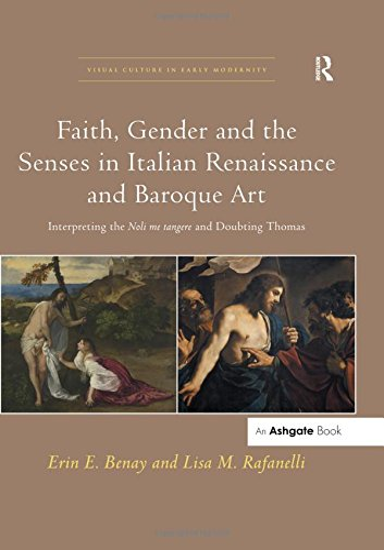 Faith, Gender and the Senses in Italian Renaissance and Baroque Art: Interpreting the Noli me ...