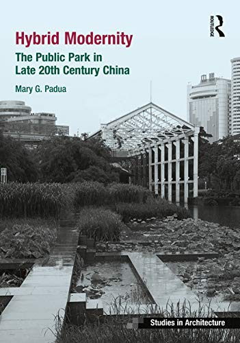 9781472445674: Hybrid Modernity: Late 20th Century Parks in China