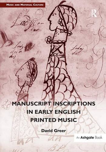 9781472445872: Manuscript Inscriptions in Early English Printed Music (Music and Material Culture)