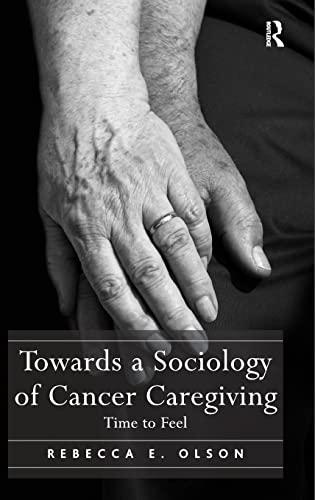 Towards a Sociology of Cancer Caregiving; Time to Feel: OLSON, REBECCA E.