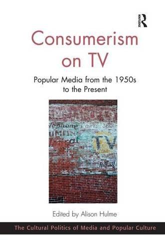 9781472447562: Consumerism on TV (The Cultural Politics of Media and Popular Culture)