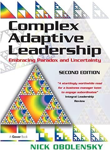 Complex Adaptive Leadership: Embracing Paradox and Uncertainty: Obolensky, Nick