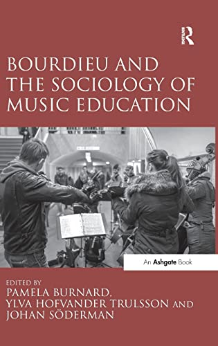 Bourdieu and the Sociology of Music Education: Pamela Burnard